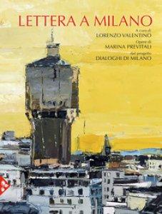 Copertina di 'Lettera a Milano. Ediz. illustrata'