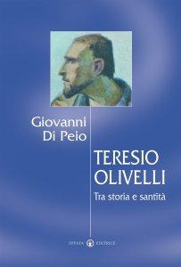 Copertina di 'Teresio Olivelli. Tra storia e santità'