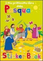 Il mio primissimo libro della Pasqua. Con adesivi - Rock Lois, Ayliffe Alex