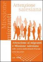 Attenzione ai migranti e missione salesiana nelle società multiculturali d'Europa - Orlando Vito
