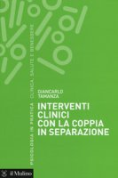 Interventi clinici con la coppia in separazione - Tamanza Giancarlo