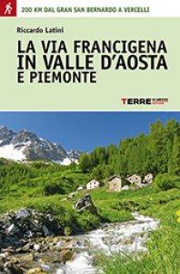 Copertina di 'La via Francigena in Valle d'Aosta e Piemonte'