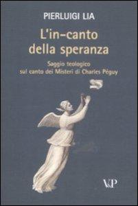 Copertina di 'In-canto della speranza. Saggio teologico sul canto dei misteri di Charles Peguy (L')'