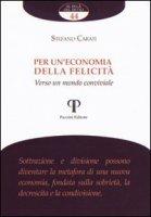 Per un'economia della felicità - Carati Stefano