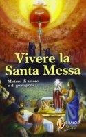 Vivere la Santa Messa - Neri Daniele