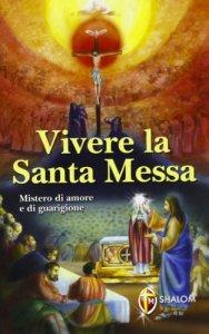 Copertina di 'Vivere la Santa Messa'