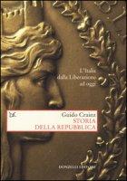 Storia della Repubblica. L'Italia dalla Liberazione ad oggi - Crainz Guido