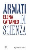Armati di scienza - Elena Cattaneo