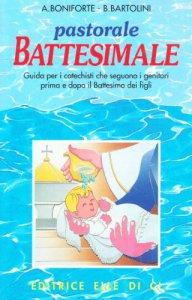 Copertina di 'Pastorale battesimale. Per i catechisti che seguono i genitori prima e dopo il battesimo dei figli'