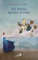 Le donne aprono il cielo - Francesca Serra