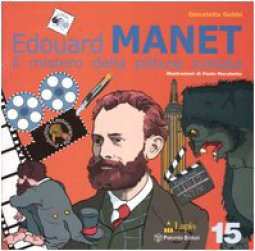 Copertina di 'Edouard Manet. Il mistero della pittura svelata'
