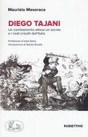 Diego Tajani. Un cambiamento atteso un secolo e i nodi irrisolti dell'Italia - Mesoraca Maurizio
