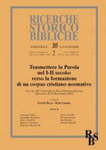 Copertina di 'Trasmettere  la  Parola  nel  I-II  secolo:  verso  la  formazione  di  un  corpus  cristiano  normativo'