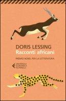 Racconti africani - Lessing Doris
