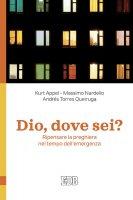 Dio, dove sei? - Kurt Appel, Massimo Nardello, Andrés Torres Queiruga
