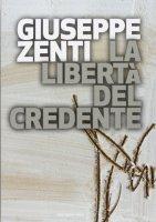 La libertà del credente - Giuseppe Zenti