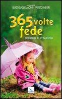365 volte fede - Negri Fausto