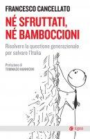Né sfruttati, né bamboccioni - Francesco Cancellato