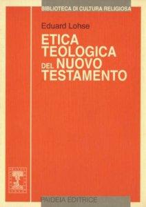 Copertina di 'Etica teologica del Nuovo Testamento'