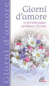 Copertina di 'Giorni d'amore. Le più belle pagine di Gibran e Tagore'