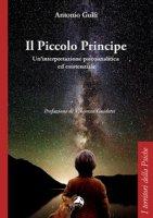 Il Piccolo Principe. Un'interpretazione psicoanalitica ed esistenziale - Gullì Antonio