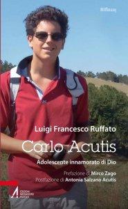 Copertina di 'Carlo Acutis. Adolescente innamorato di Dio'