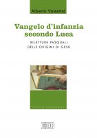 Vangelo d'infanzia secondo Luca - Alberto Valentini