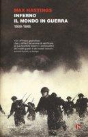 Inferno. Il mondo in guerra 1939-1945 - Hastings Max