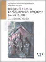 Religiosità e civiltà. Le comunicazioni simboliche (secoli IX-XIII)