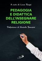 Pedagogia e didattica dell'insegnare Religione - Luca Raspi