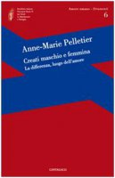 Creati maschio e femmina. La differenza, luogo dell'amore - Pelletier Anne-Marie