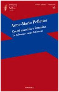 Copertina di 'Creati maschio e femmina. La differenza, luogo dell'amore'
