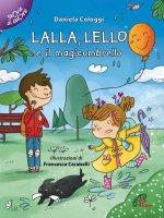 Lalla Lello e il magicombrello - Daniela Cologgi