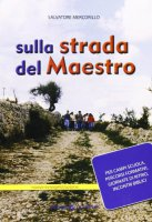 Sulla strada del Maestro - Mercorillo Salvatore