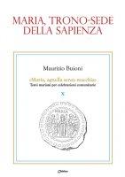 Maria, trono-sede della Sapienza - Maurizio Buioni