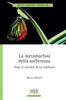 La metamorfosi della sofferenza - Antonio Loperfido, Rosèlia Irti