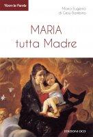 Maria tutta Madre - Maria Eugenio di Gesù Bambino
