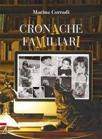 Cronache familiari - Corradi Marina