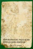 Conoscenza del figlio di Dio stato di uomo perfetto - Luisetto Giovanni M.