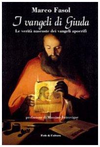Copertina di 'I vangeli di Giuda. Le verità nascoste dei vangeli apocrifi'