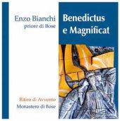 Benedictus e Magnificat. Ritiro di Avvento - Enzo Bianchi