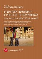 """Economia """"informale"""" e politiche di trasparenza. Una sfida per il mercato del lavoro."""