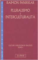 Pluralismo e interculturalità - Panikkar Raimon