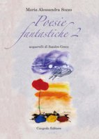 Poesie fantastiche - Sozzo Maria Alessandra
