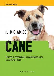 Copertina di 'IL MIO AMICO CANE'