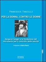 Per la donna, contro le donne - Tanzilli Francesco