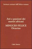 Minucio Felice Octavius - Atti e passioni dei martiri africani (vol. 8) - Spinelli Mario