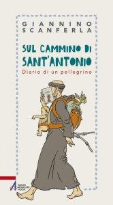 Copertina di 'Sul cammino di sant'Antonio'