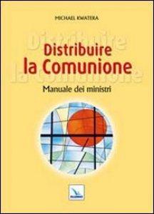 Copertina di 'Distribuire la Comunione'