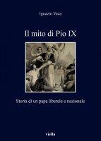 Il mito di Pio IX - Ignazio Veca